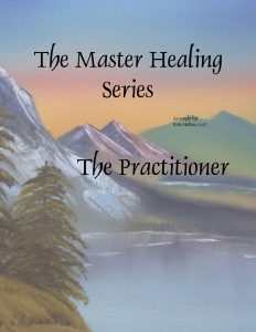 The Master Healing Series:  The Practitioner @ The Healing & Learning Center | Elmira | New York | United States